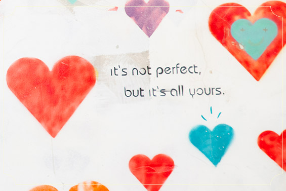it's not perfect, but it's all yours.